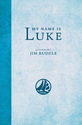 JimRuddle-BookCover-MyNameIsLuke_cover