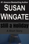 Still a Holiday-a short story by Susan Wingate