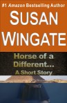 Horse of a Different...-a short story by Susan Wingate