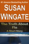 The Truth About Flo-a short story by Susan Wingate