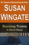 Burning Trains-a short story by Susan Wingate