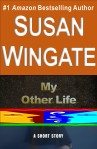 My Other Life-a short story by Susan Wingate
