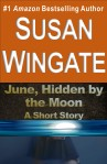 June, Hidden by the Moon-a short story by Susan Wingate