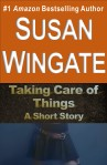 Taking Care of Things-a short story by Susan Wingate