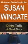 Dirty Talk-a short story by Susan Wingate